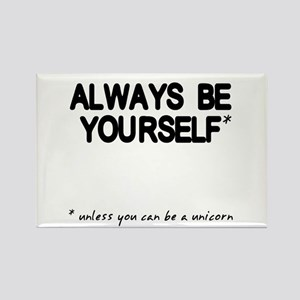 Always Be Yourself Unicorn Rectangle Magnet